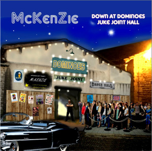 "McKenZie release ""Down at Dominos Juke Joint Hall"""